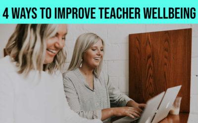 4 Ways to Improve School Staff Wellbeing